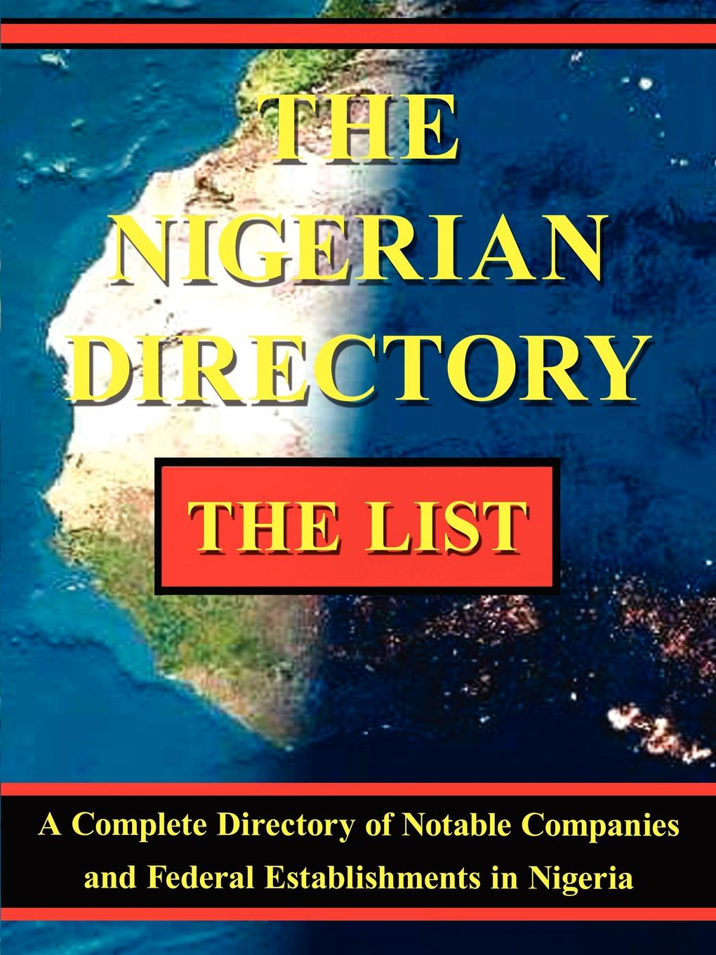 THE NIGERIAN DIRECTORY The Nigerian Directory - THE LIST. A Complete Directory of Notable...