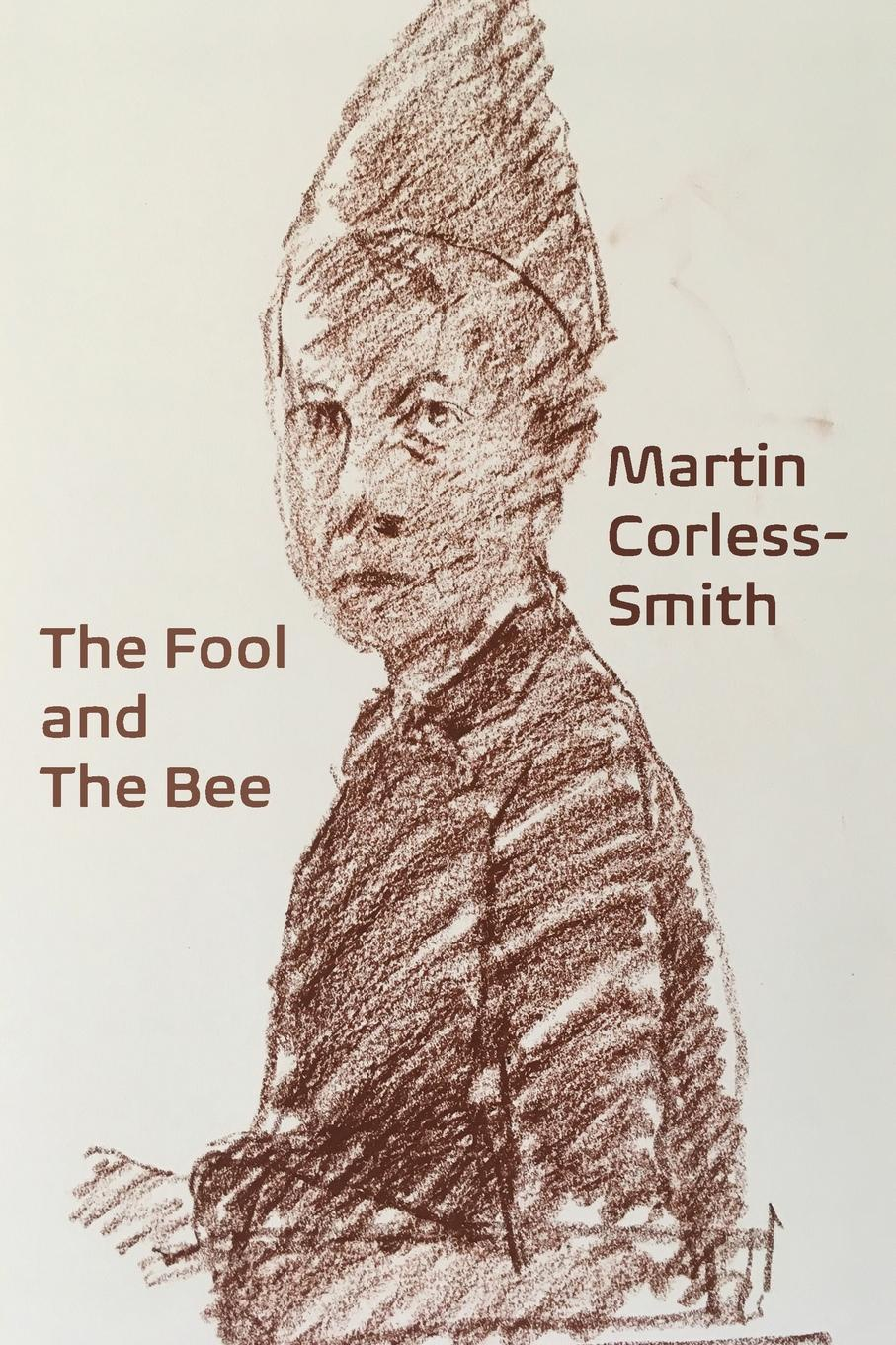 Martin Corless-Smith The Fool . The Bee fool s quest book 2 of the fitz and the fool trilogy