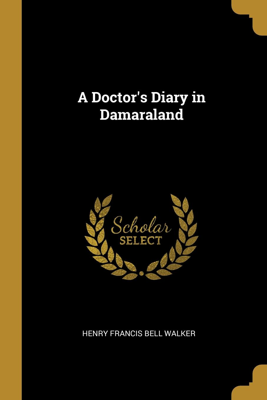 A Doctor.s Diary in Damaraland