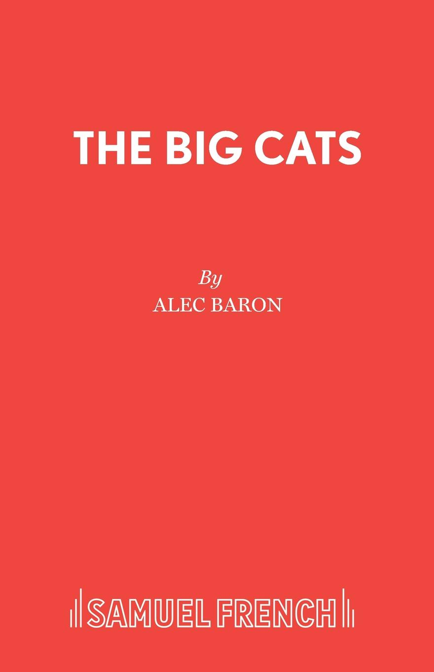 Фото - Alec Baron The Big Cats william lily a short introduction to grammar by w lily cropped