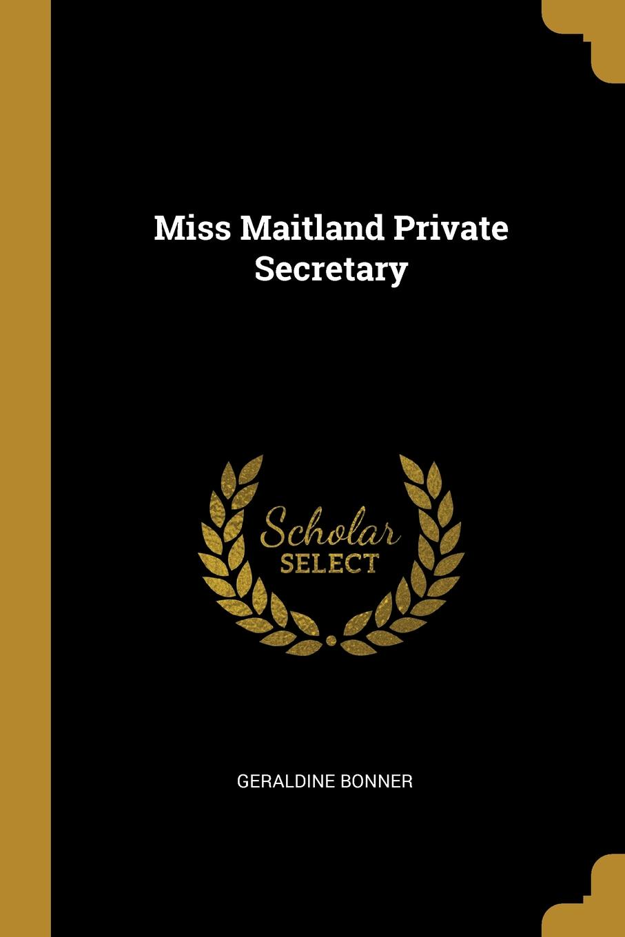 купить Geraldine Bonner Miss Maitland Private Secretary онлайн