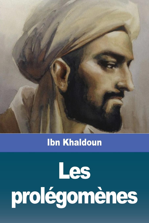 Ibn Khaldoun Les prolegomenes. Deuxieme partie khaldoun agha al network coding
