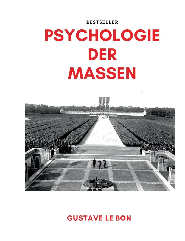 Gustave Le Bon Psychologie der Massen gustave le bon la vie