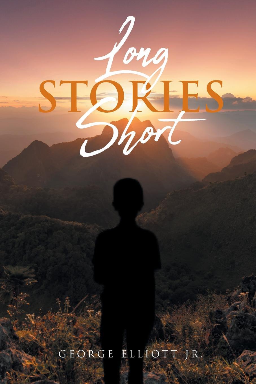 George Elliott Jr. Long Stories Short woe is i jr