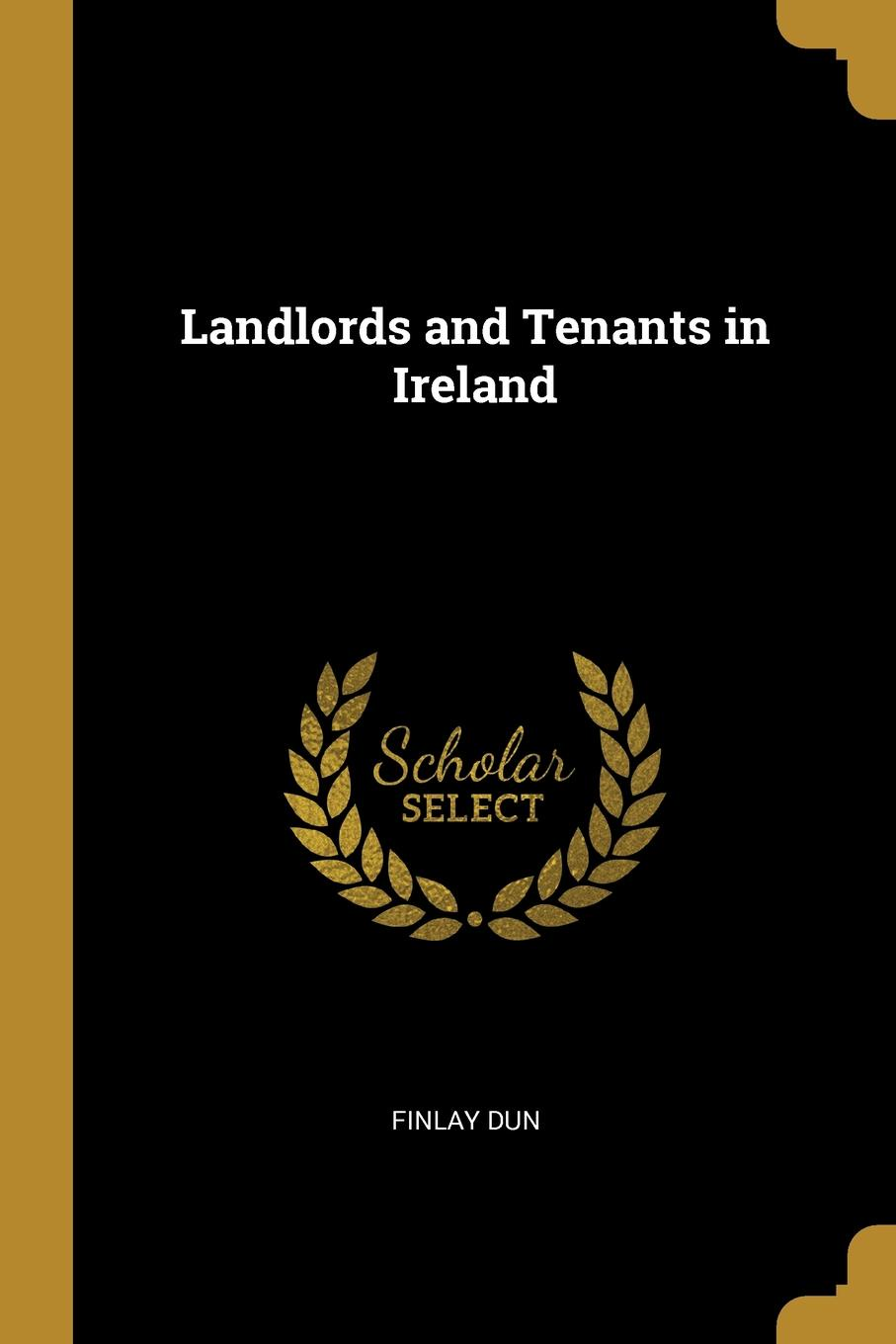 Landlords and Tenants in Ireland This work has been selected by scholars as being culturally...