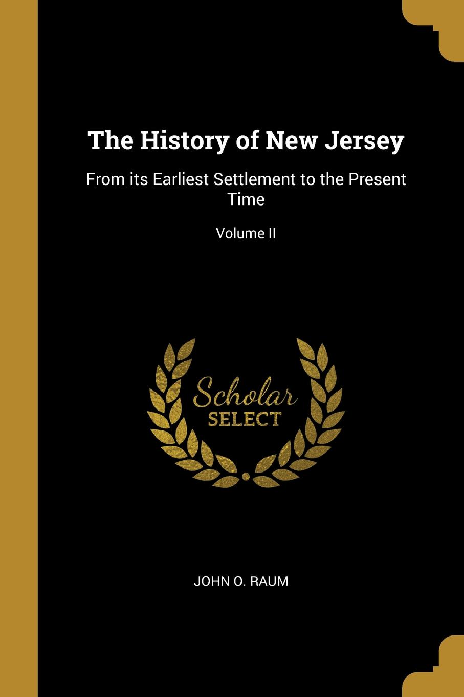 The History of New Jersey. From its Earliest Settlement to the Present Time; Volume II