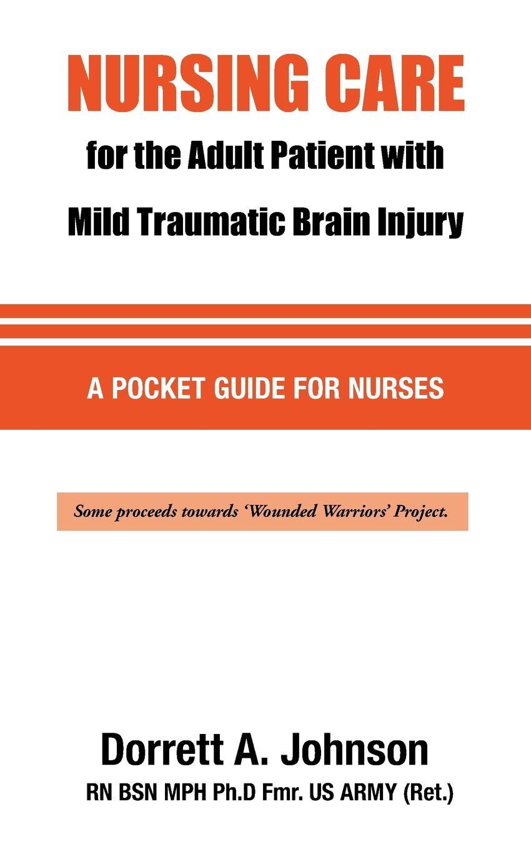 Dorrett A. Johnson RN BSN MPH, US ARMY CPT(Ret) Nursing Care for the Adult Patient with Mild Traumatic Brain Injury diaz arrastia ramon traumatic brain injury
