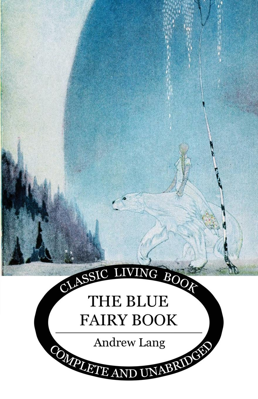 Andrew Lang The Blue Fairy Book lang andrew new collected rhymes
