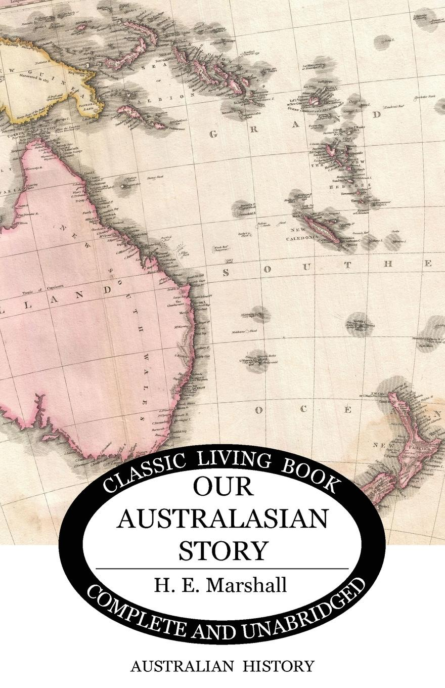 H. E. Marshall Our Australasian Story h e henrietta elizabeth marshall this country of ours the story of the united states