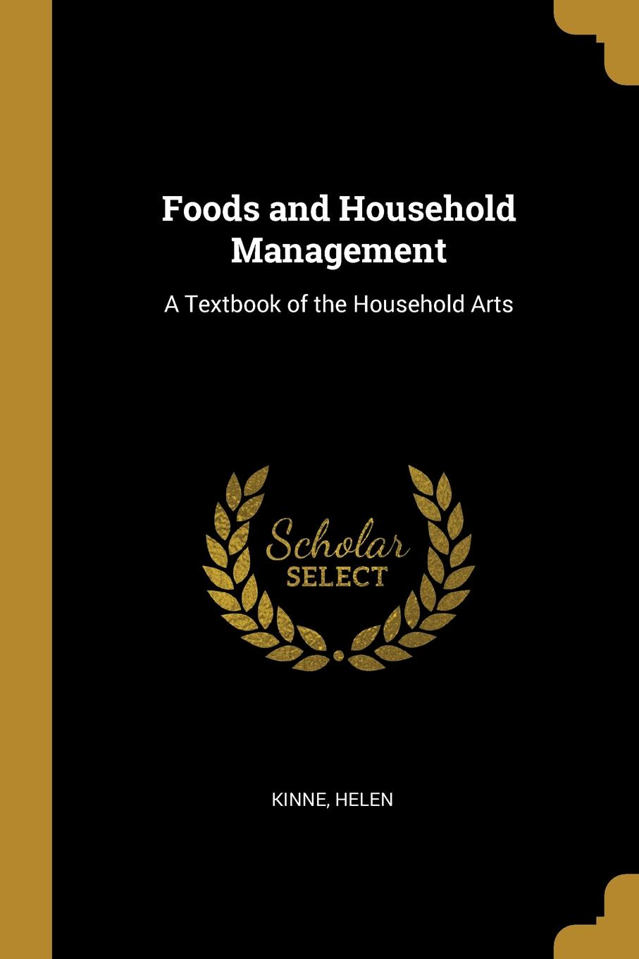 Kinne Helen. Foods and Household Management. A Textbook of the Household Arts