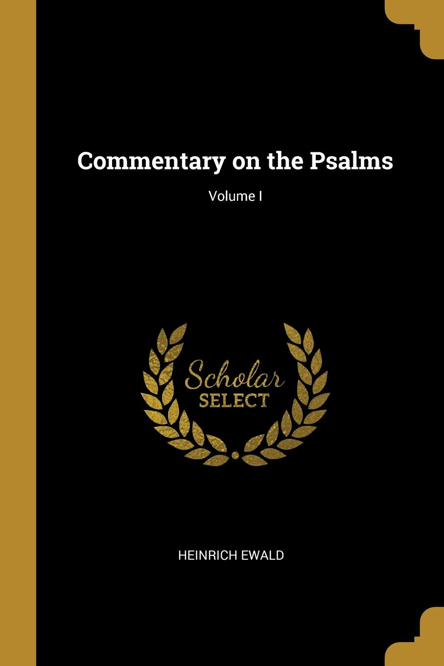 Heinrich Ewald. Commentary on the Psalms; Volume I