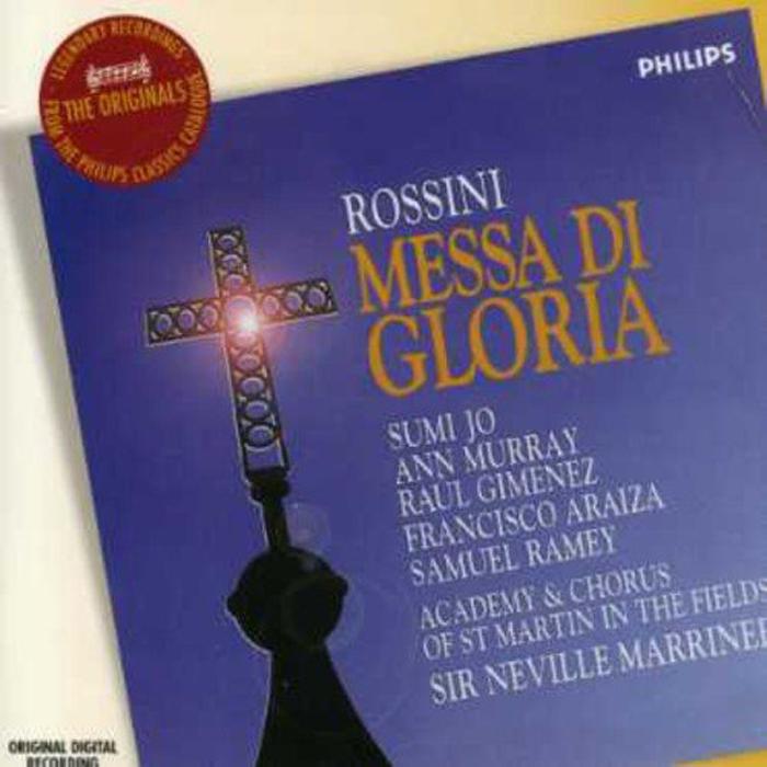 Sir Neville Marriner. Rossini: Messa Di Gloria