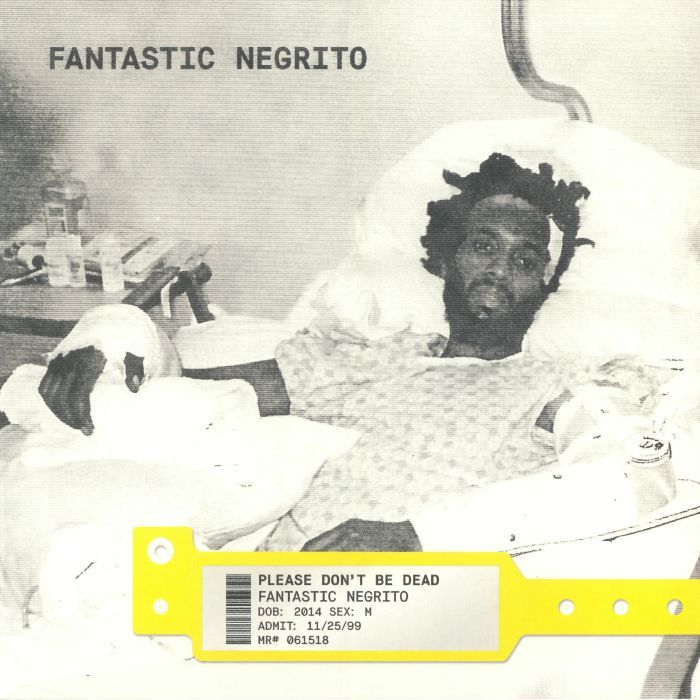 Fantastic Negrito Fantastic Negrito. Please Don't Be Dead (LP)