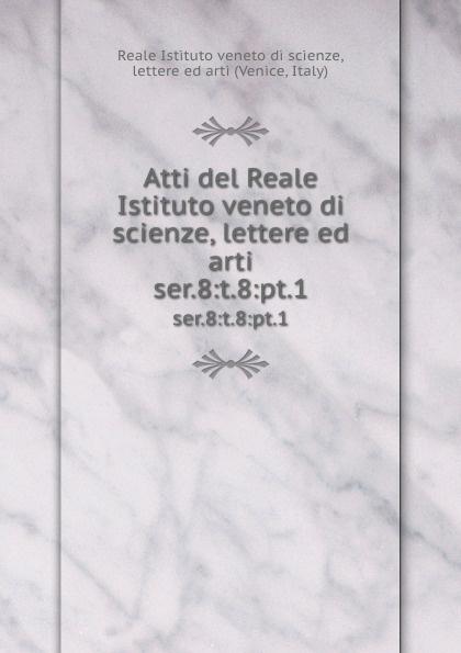 Reale Istituto veneto di scienze, lettere ed arti Atti. Tomo 65. Partie 1 ateneo veneto ateneo veneto revista di scienze lettere ed arti 1