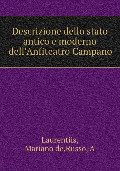 Mariano de Laurentiis Descrizione dello stato antico e moderno dell.Anfiteatro Campano pietro stancovich dello anfiteatro di pola