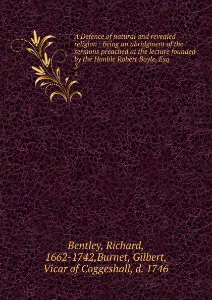 Boyle Robert A Defence of natural and revealed religion. Volume 3 joseph priestley institutes of natural and revealed religion vol 2