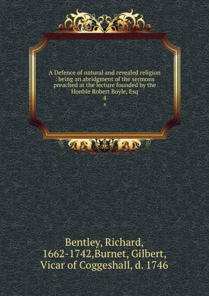 Boyle Robert A Defence of natural and revealed religion. Volume 4 joseph priestley institutes of natural and revealed religion vol 2