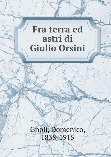 Giulio Orsini Fra terra ed astri giulio orsini jacovella