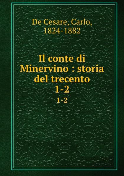 Carlo de Cesare Il conte di Minervino. Volume 1 кольцо винтаж cesare conte