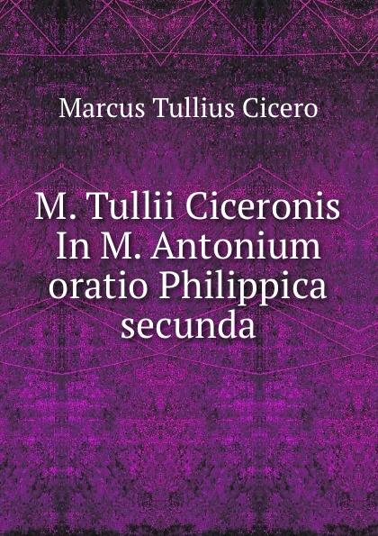 M. Antonium M. Tullii Ciceronis in oratio Philippica secunda семена sixty six echeveria secunda puebla 10