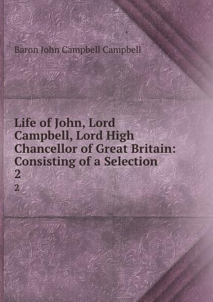 J. Murray Life of John Lord Campbell. Volume 2 paul jenkins eddie campbell jamie delano john constantine hellblazer volume 9 critical mass