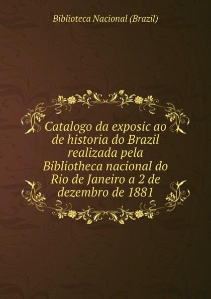 Biblioteca Nacional Brazil Catalogo da exposicao. Livro 1 каталог rio de janeiro