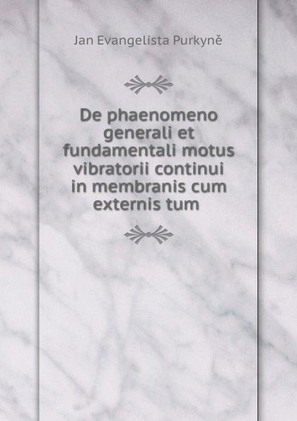 Jan Evangelista Purkyně De phaenomeno generali et fundamentali motus vibratorii continui filippo buonanni ordinum equestrium et militarium catalogus in imaginibus expositus et cum brevi narratione latin edition