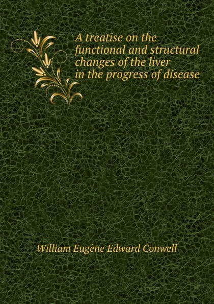 William Eugène Edward Conwell A treatise on the functional and structural changes of the liver functional aspects of platelets in liver cirrhosis