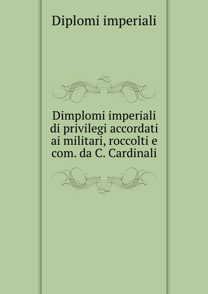 Clemente Cardinali Dimplomi imperiali clemente cardinali dimplomi imperiali