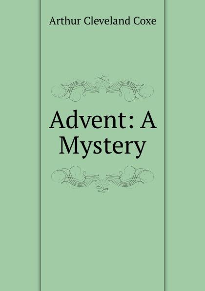Arthur Cleveland Coxe Advent. A mystery бюстгальтер mystery oup s