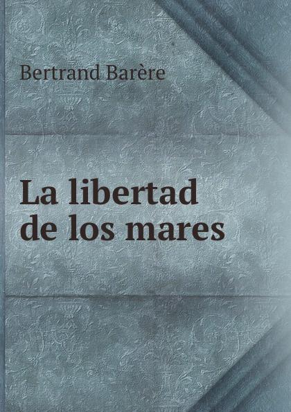 Bertrand Barère La libertad de los mares