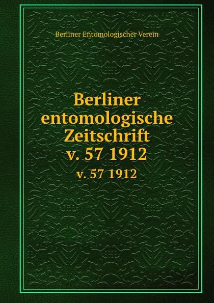Berliner entomologische Zeitschrift. Band 57. 1912