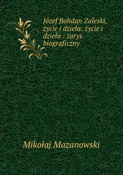Mikołaj Mazanowski Jozef Bohdan Zaleski sarah kessler fuchy dzieła zlecenia