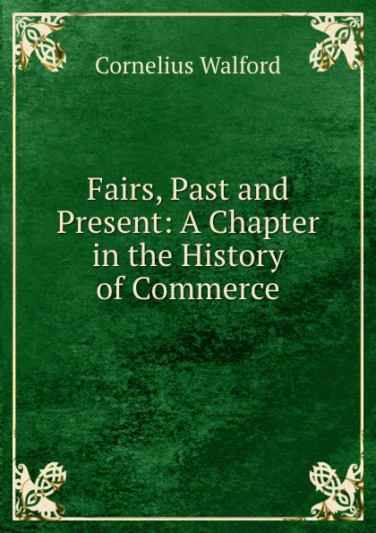 Cornelius Walford Fairs, past and present