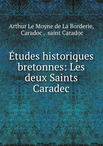 Arthur le Moyne de La Borderie Les deux Saints Caradec недорго, оригинальная цена
