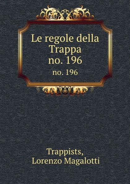 Lorenzo Magalotti Trappists Le regole della Trappa trappa