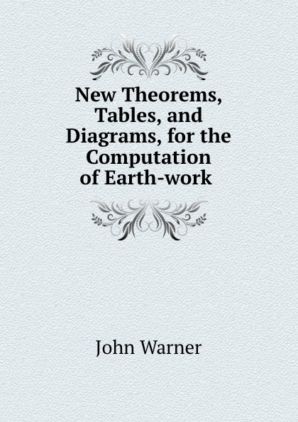 John Warner New Theorems, Tables and Diagrams for the Computation of Earth-work direct sum decomposition and weak krull schmidt theorems