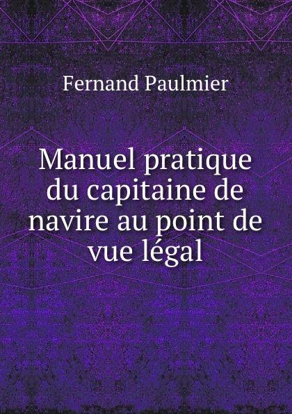Fernand Paulmier Manuel pratique du capitaine de navire au point de vue legal вид на замок форт лозанны 3 vue du chateau fort de lausanne гравюра франция 1830 е гг
