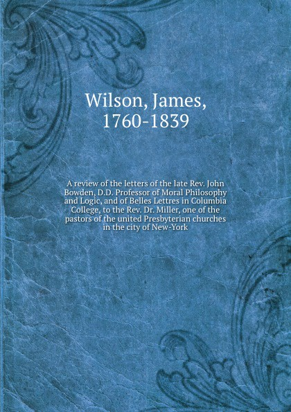 James Wilson A review of the letters of the late Rev. John Bowden john brown letters of dr john brown