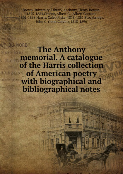 John S. Stockbridge A catalogue of the Harris collection of American poetry with biographical and bibliographical notes george john gray john siberch bibliographical notes 1886 1895