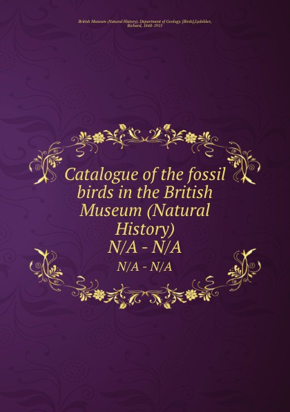 Richard Lydekker Catalogue of the fossil birds in the British Museum недорого