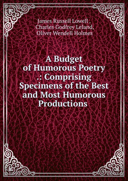 James Russell Lowell A Budget of Humorous Poetry