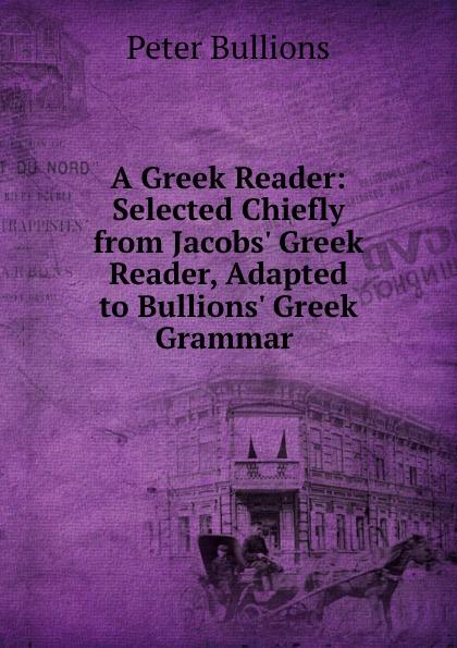 Peter Bullions A greek reader renehan greek textual criticism a reader