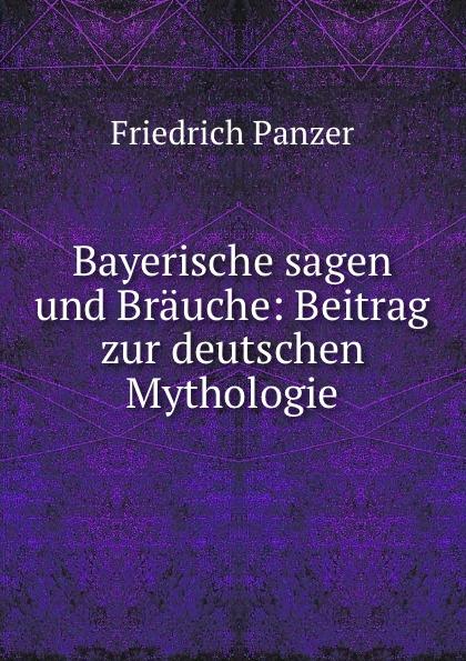купить Friedrich Panzer Bayerische sagen und Brauche. Band 2 дешево