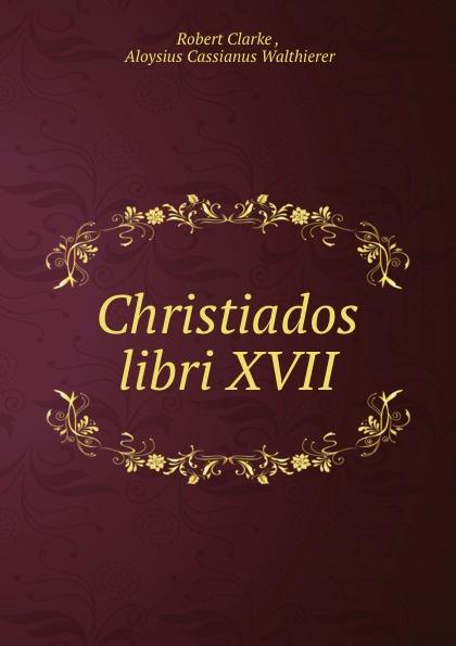 Christiados. Libri 17