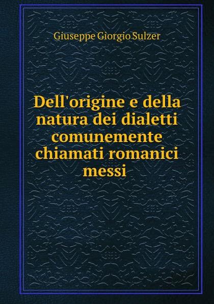 Giuseppe Giorgio Sulzer Dell.origine e della natura dei dialetti comunemente chiamati romanici pierre corneille don sanche d aragon comedie heroique classic reprint
