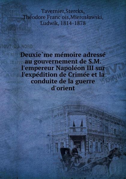 Sterckx Tavernier Deuxieme memoire adresse au gouvernement de S.M. l.empereur Napoleon III sur l.expedition de Crimee et la conduite de la guerre d.orient joseph rogniat considerations sur l art de la guerre