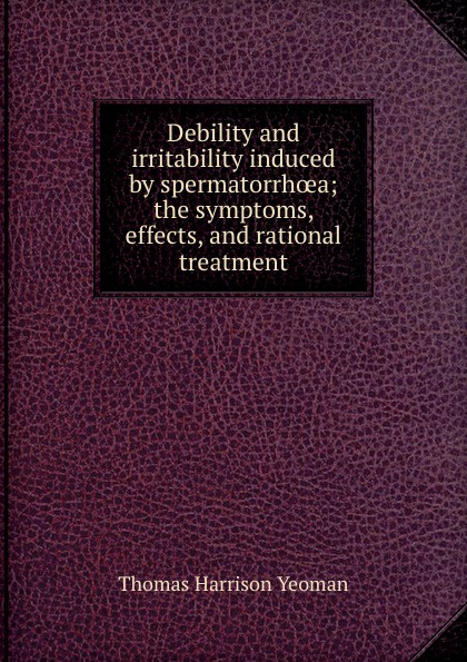 Thomas Harrison Yeoman Debility and irritability induced by spermatorrhoea heavy metal induced effects in some selected higher and lower plants