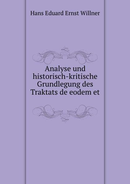 Hans Eduard Ernst Willner Analyse und historisch-kritische Grundlegung des Traktats de eodem et diuerso des Adelard von Bath цены