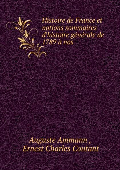 Auguste Ammann Histoire de France et notions sommaires d.histoire generale léon de rosny premieres notions d ethnographie generale classic reprint